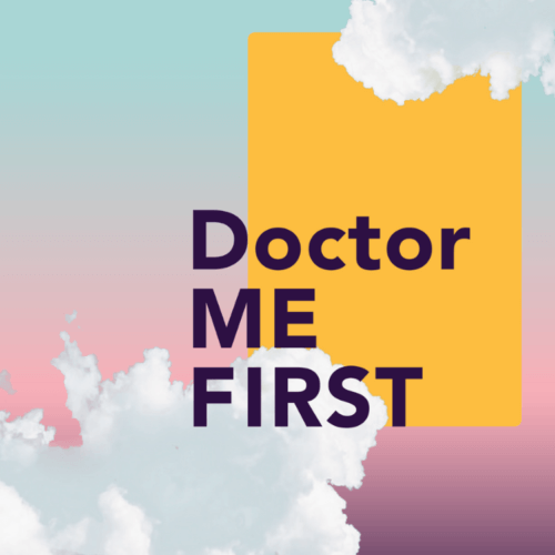 Doctor Me First Podcast