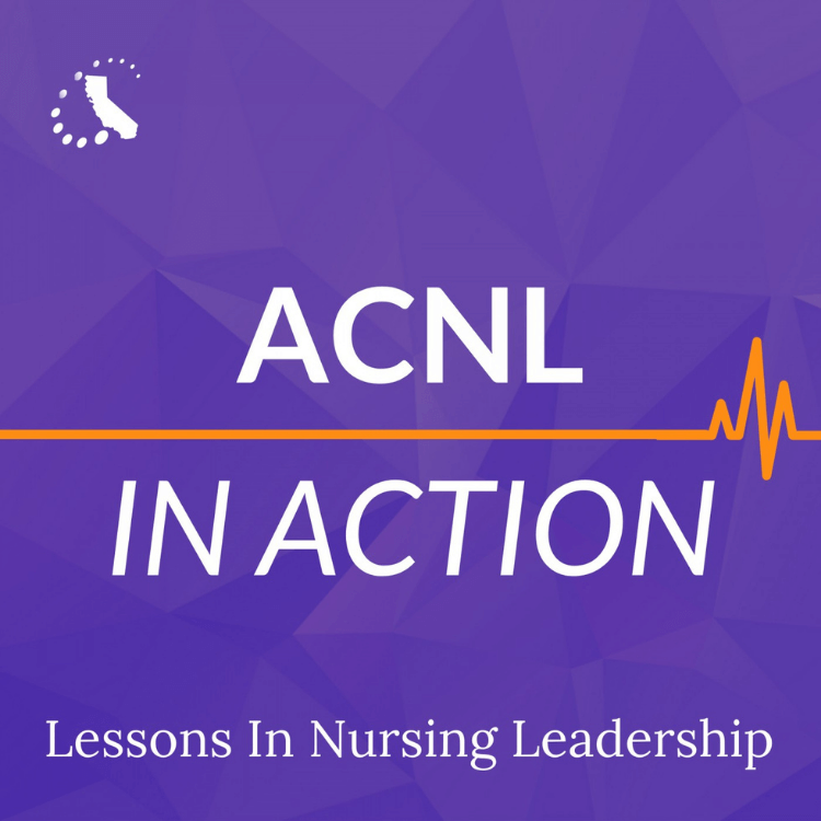 ACNL In Action: Lessons in Nursing Leadership